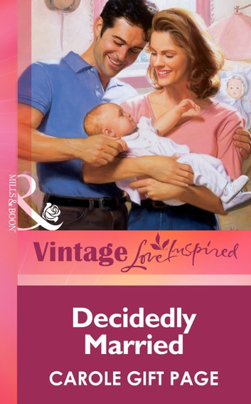 Decidedly Married (Mills & Boon Vintage Love Inspired) ebook by Carole Gift Page