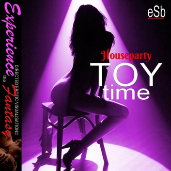 House Party - Toy Time audiobook by Essemoh Teepee