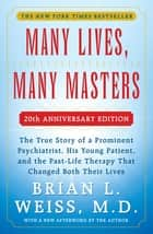 Many Lives, Many Masters ebook by Brian L. Weiss, M.D.