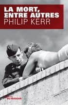 La mort, entre autres ebook by Philip Kerr