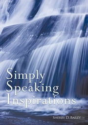 Simply Speaking Inspirations - A compilation of short sermons ebook by Sherry D. Bailey