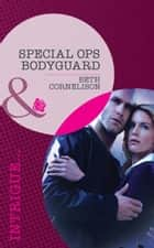 Special Ops Bodyguard (Mills & Boon Intrigue) (The Kelley Legacy, Book 2) ebook by Beth Cornelison