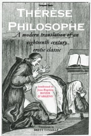Thérèse Philosophe - A modern translation of an eighteenth century erotic classic ebook by Jean-Baptiste Boyer d'Argens,Brett Tonaille