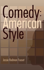 Comedy: American Style ebook by Jessie Redmon Fauset