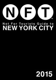 Not For Tourists Guide to New York City 2015 ebook by Not For Tourists