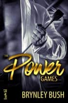The Power Games ebook by Brynley Bush