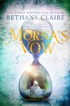 Morna's Vow - A Sweet, Scottish Time Travel Romance ebook by Bethany Claire