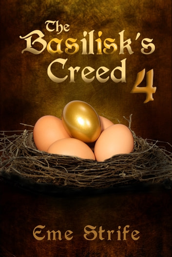 The Basilisk's Creed: Volume Four (The Basilisk's Creed #1) ebook by Eme Strife