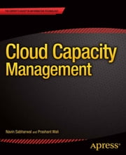 Cloud Capacity Management - Capacity Management ebook by Navin  Sabharwal,Prashant Wali