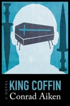 King Coffin - A Novel eBook by Conrad Aiken