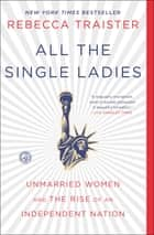 All the Single Ladies ebook by Rebecca Traister
