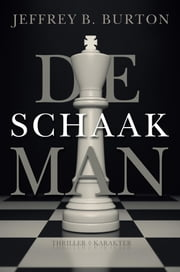 De schaakman ebook by Jeffrey B. Burton