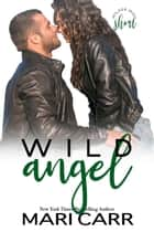 Wild Angel ebook by Mari Carr