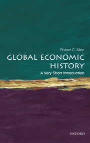 Global Economic History: A Very Short Introduction ebook by Robert C. Allen