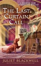The Last Curtain Call ebook by