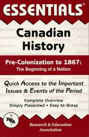Canadian History: Pre-Colonization to 1867 Essentials ebook by Terry Crowley