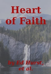 Heart of Faith ebook by Ed Hurst