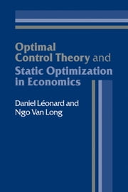 Optimal Control Theory and Static Optimization in Economics ebook by Daniel Léonard,Ngo van Long
