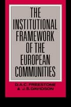 The Institutional Framework of the European Communities ebook by J. S. Davidson,D. A. C. Freeston