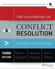 The Handbook of Conflict Resolution - Theory and Practice ebook by Peter T. Coleman,Morton Deutsch,Eric C. Marcus