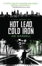 Hot Lead, Cold Iron ebook by Ari Marmell