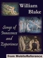 Songs Of Innocence And Experience (Mobi Classics) ebook by William Blake