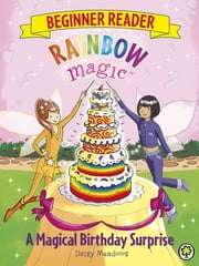 A Magical Birthday Surprise - Book 3 ebook by Daisy Meadows, Georgie Ripper