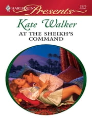 At The Sheikh's Command ebook by Kate Walker