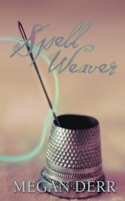 Spell Weaver ebook by Megan Derr