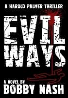 Evil Ways ebook by Bobby Nash