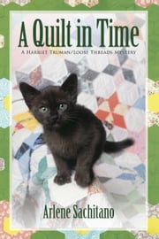A Quilt in Time ebook by Arlene Sachitano