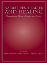 Narratives, Health, and Healing - Communication Theory, Research, and Practice ebook by