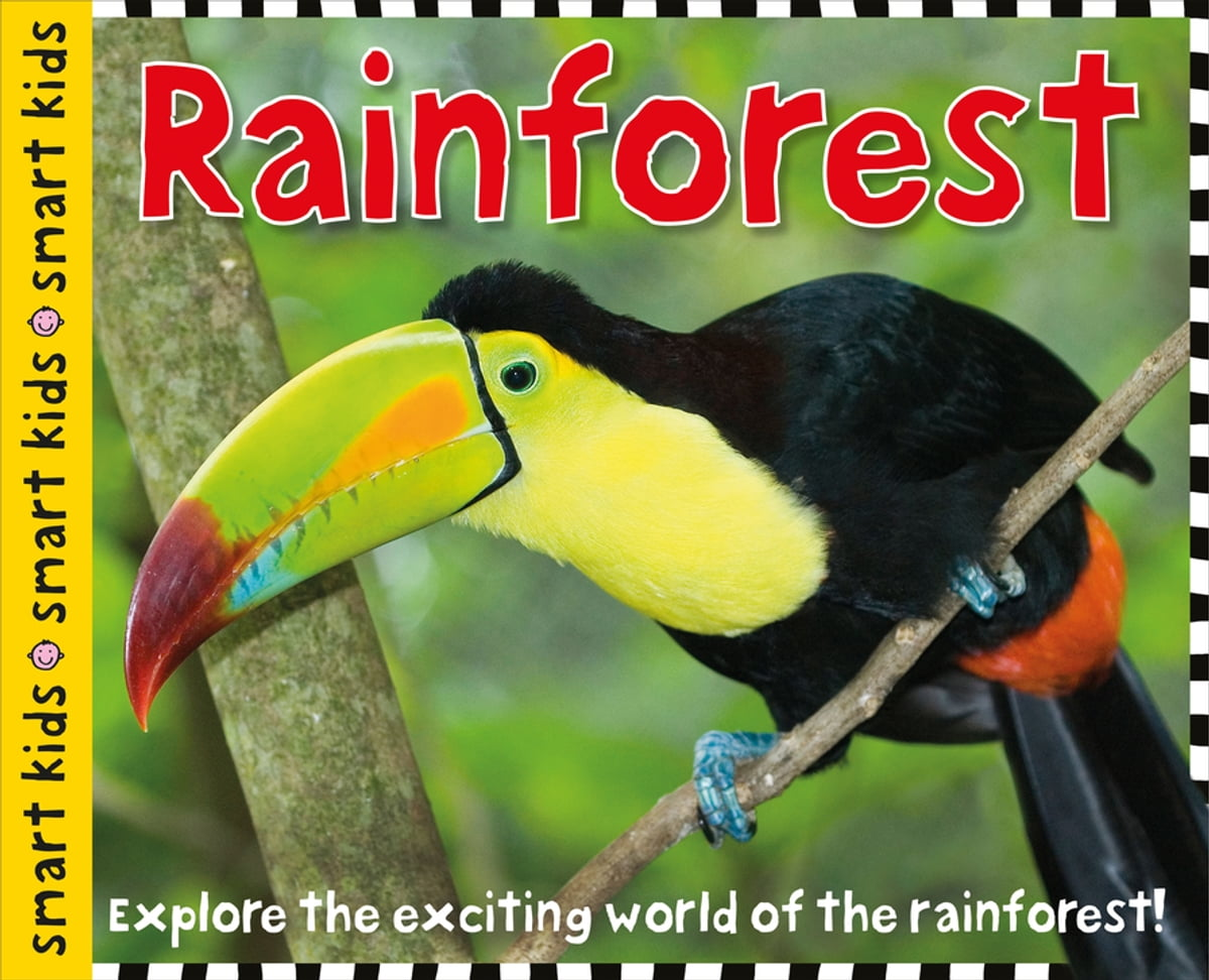 Smart Kids Rainforest Ebook By Roger Priddy 9781684490189 Alphaprints Animal Opposites Rakuten Kobo