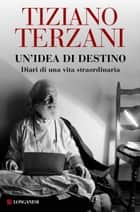 Un'idea di destino eBook by Tiziano Terzani