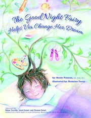 The Good Night Fairy Helps Via Change Her Dream ebook by Romaine Tacey,Mary Curk,B.S. B.Ed. Frances