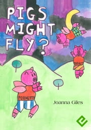 Pigs Might Fly ebook by Joanna Giles
