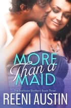 More Than a Maid - Barboza Brothers: Book Three ebook by Reeni Austin
