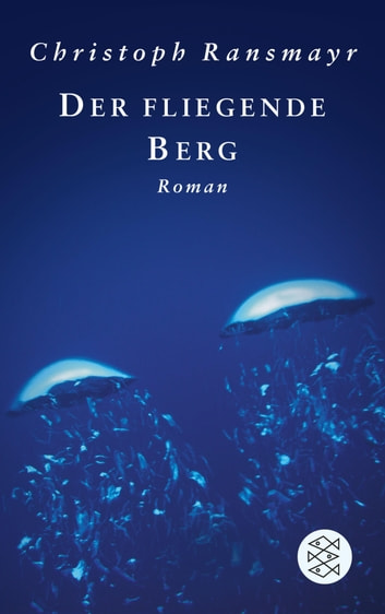 Der fliegende Berg - Roman ebook by Christoph Ransmayr