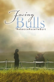 Facing Bulls ebook by Rebecca Rozelle Burt