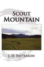 Scout Mountain ebook by Patterson, J. D.