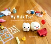 My Milk Toof - The Adventures of ickle and Lardee ebook by Inhae Lee