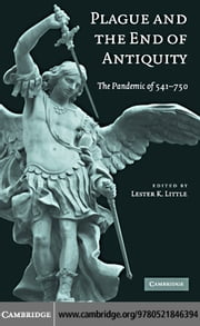 Plague and the End of Antiquity ebook by Little,Lester K.