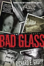 Bad Glass ebook by Richard E. Gropp