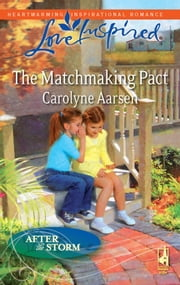 The Matchmaking Pact - A Fresh-Start Family Romance ebook by Carolyne Aarsen