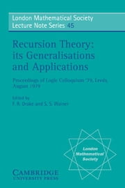Recursion Theory, its Generalisations and Applications ebook by Drake, F. R.