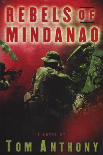 Rebels of Mindanao ebook by Tom Anthony