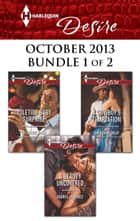 Harlequin Desire October 2013 - Bundle 1 of 2 - An Anthology ebook by Catherine Mann, Andrea Laurence, Barbara Dunlop
