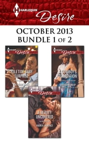 Harlequin Desire October 2013 - Bundle 1 of 2 - Yuletide Baby Surprise\A Beauty Uncovered\A Cowboy's Temptation ebook by Catherine Mann, Andrea Laurence, Barbara Dunlop