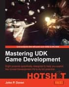 Mastering UDK Game Development ebook by John P. Doran