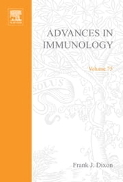 Advances in Immunology ebook by Dixon, Frank J.